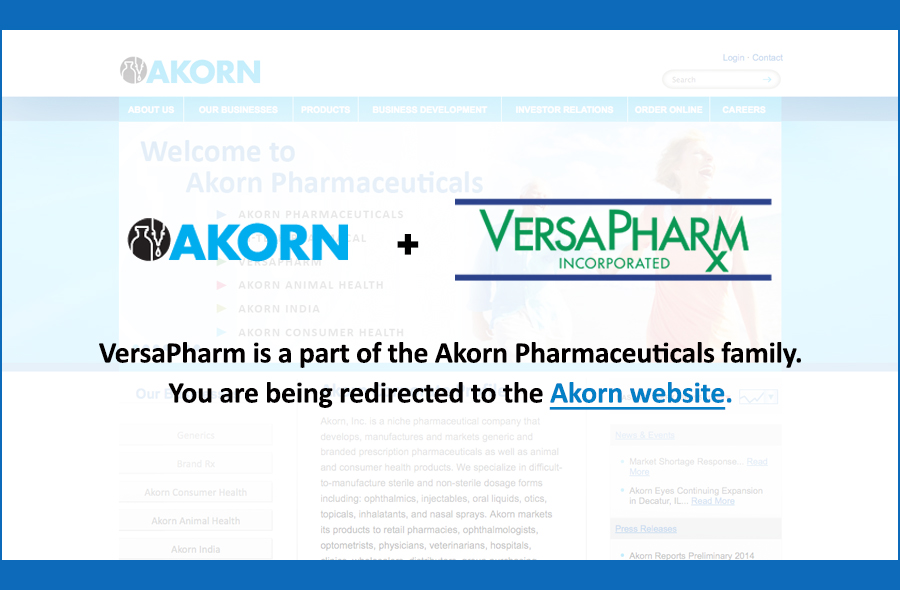 VersaPharm is a part of the Akorn Pharmaceuticals family.